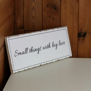 Cedule Small things with big love 40x15cm